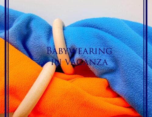 Babywearing per tutti, per tutte le vacanze
